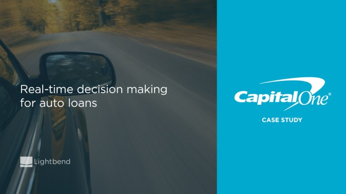 Capital One Scales Real Time Auto Loan Decisioning With Lightbend S Akka Platform Lightbend