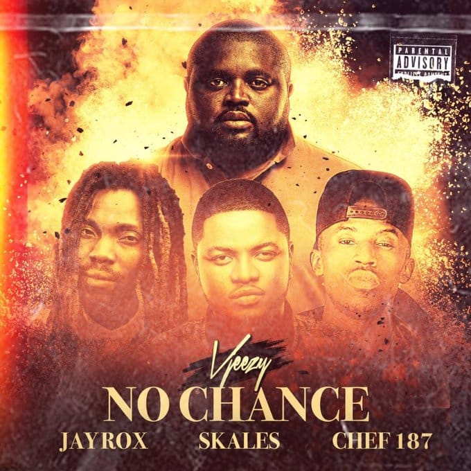 Vjeezy - No Chance (feat. Jay Rox, Chef 187 & Skales)