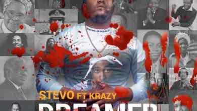 Stevo ft. Krazy – Dreamer Mp3