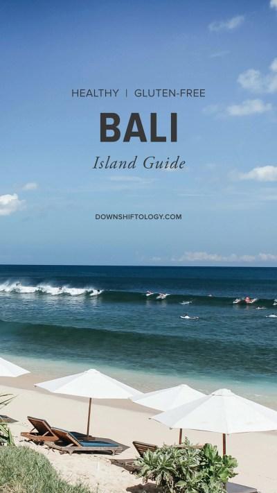 Bali Island Guide: Gluten-Free Travel | Downshiftology