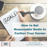 How to Set Reasonable Goals to Further Your Career