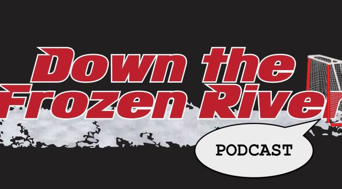 Down the Frozen River Podcast #31- Frozen Four and We Love the Checkers (Feat. Will Roberson)