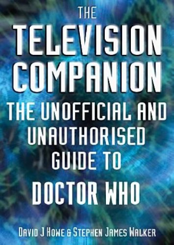 """The Television Companion: The Unofficial and Unauthorised Guide to """"Doctor Who"""""""