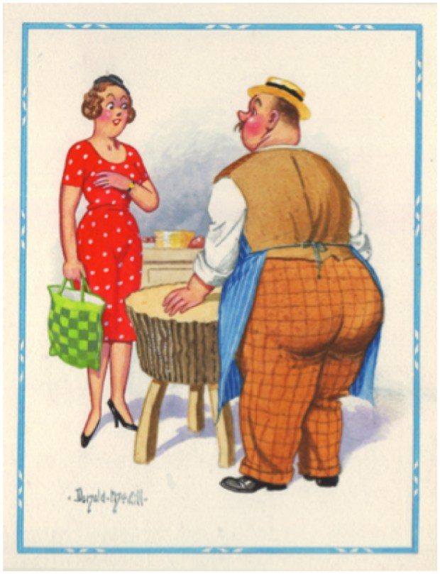 """A classic Donald McGill postcard from George Walker's collection. The caption reads: """"Sorry, Lady, I'aven't got a fillet steak this morning, but I've got a beautiful rump!"""""""