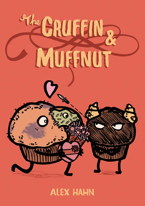 he Cruffin and Muffnut, a story of unrequited love by Alex Hahn