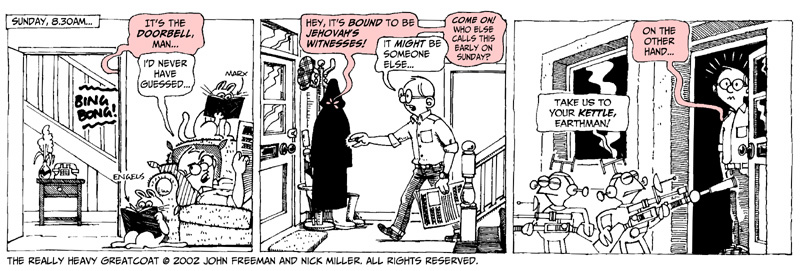 Really Heavy Greatcoat: 13th September 1988 - Aliens at the door. The Really Heavy Greatcoat © John Freeman & Nick Miller