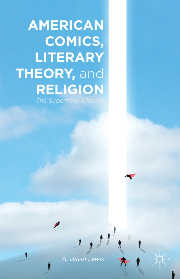 American Comics, Literary Theory, and Religion: The Superhero Afterlife