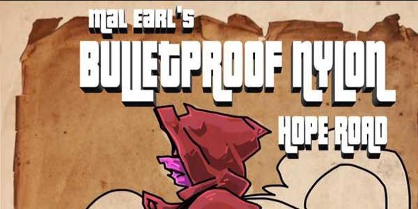 Bulletproof Nylon: Hope Road snip