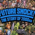 Future Shock: The Story of 2000AD