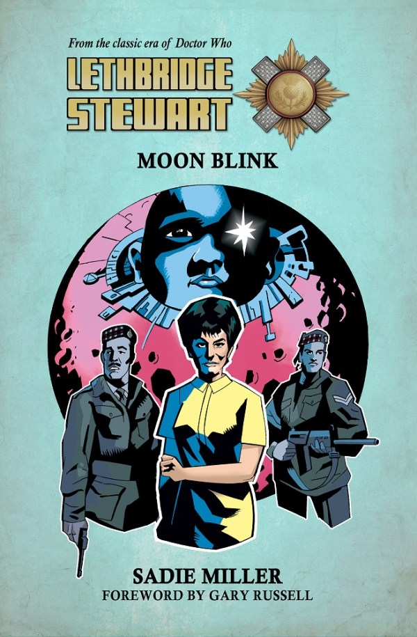 Lethbridge-Stewart: Moon Blink by Sadie Miller. Art by Adrian Salmon