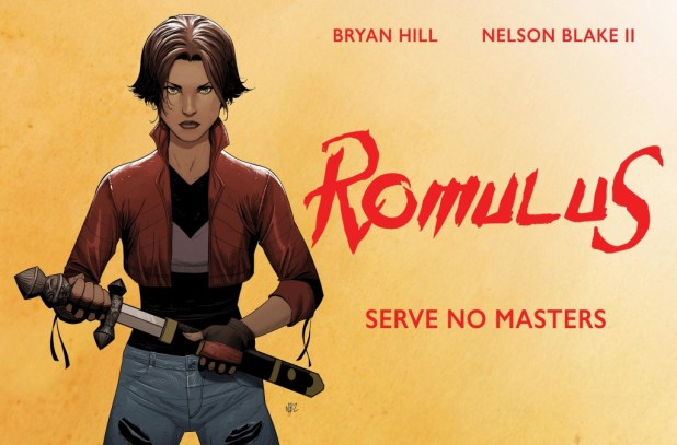 ROMULUS by Bryan Hill & Nelson Blake II (Top Cow Productions)