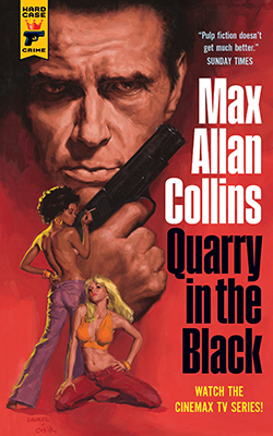 The latest Quarry novel by Max Allan Collins, Quarry in the Black, from Hard Case Crime debuts in October