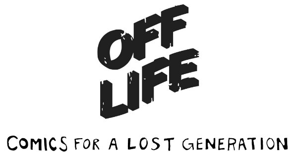 OFF Life - Comics for a Lost Generation