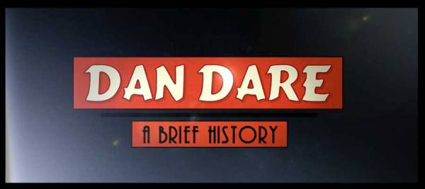 Dan Dare: A Brief History - Opening Titles