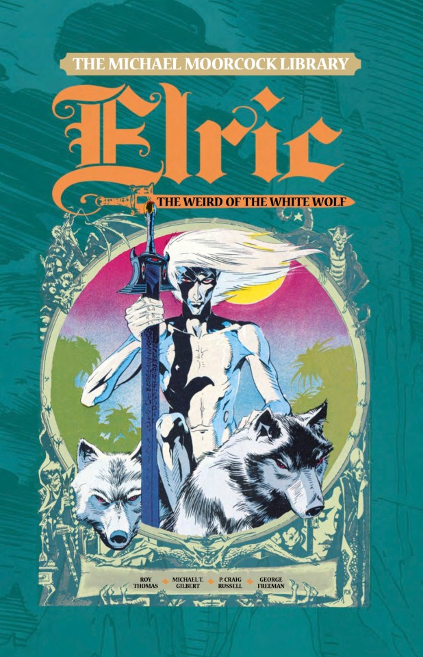 The Michael Moorcock Library Volume 4 - The Weird of the White Wolf