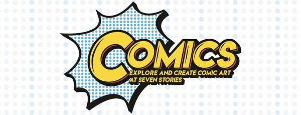 Comics: Explore and Create Comic Art at Seven Stories exhibition