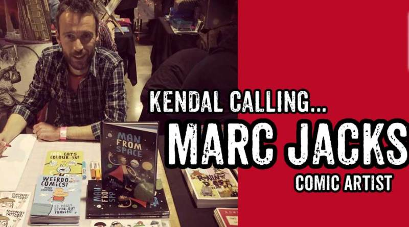 Kendal Calling... an interview with comic creator Marc Jackson