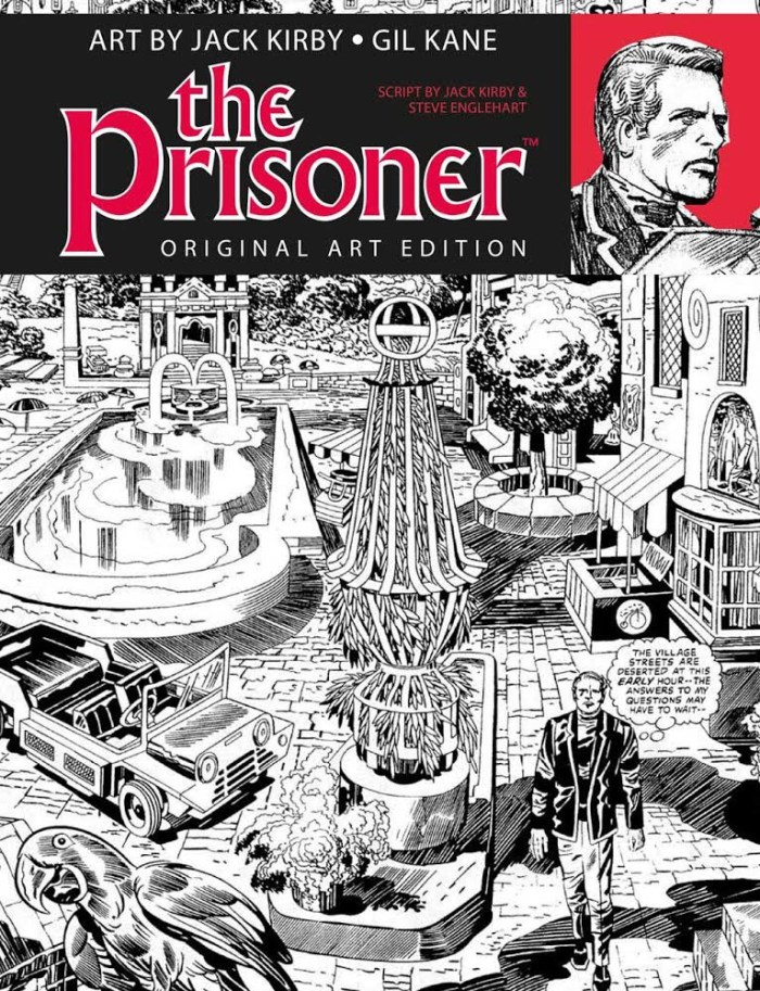 The Prisoner: Jack Kirby and Gil Kane Art Edition. The Prisoner ™ and © ITC Entertainment Group Limited. 1967, 2001 and 2018. Licensed by ITV Ventures Limited.  All rights reserved.