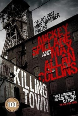Killing Town (by Mickey Spillane (2018 edition)