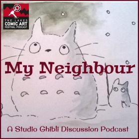 Lakes International Comic Art Festival Podcast - My Neighbour