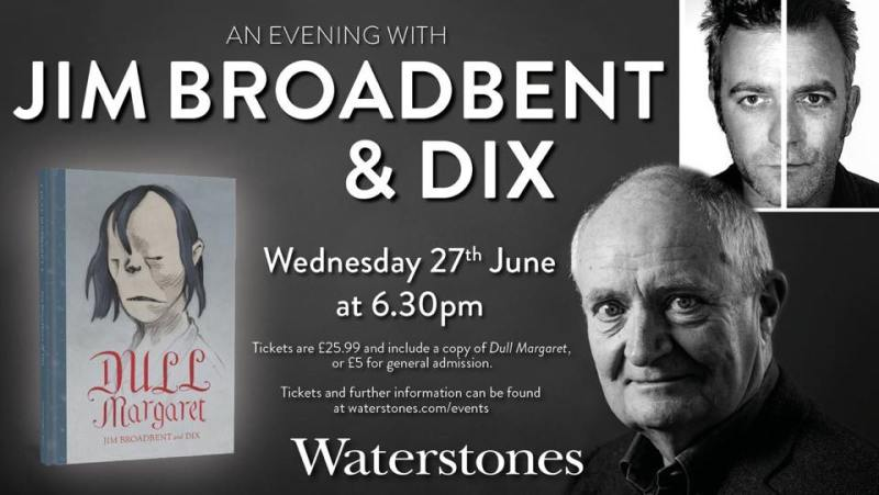 Dull Margaret by Jim Broadbent and Dix - Waterstones Signing- 27-06-18