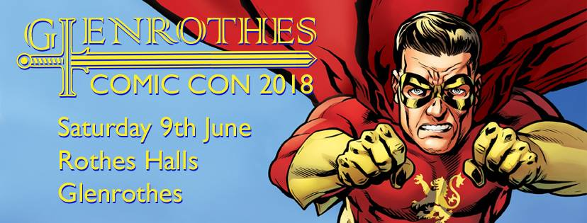 Glenrothes Comic Con returns to the Rothes Halls next Saturday – 9 June 2018