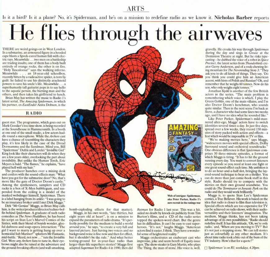"A newspaper feature about Radio 1's 1995 Adventures Of Spider-Man, producer Dirk Maggs' love letter to the Marvel Comics Stan Lee created with Steve Ditko, Jack Kirby and others. The project came about thanks to Tim Quinn. Dirk says he is ""desolate"" to hear of the passing of Stan Lee - ""My inspiration, unwitting mentor and all time creative hero."""
