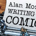 Alan Moore's Writing for Comics SNIP