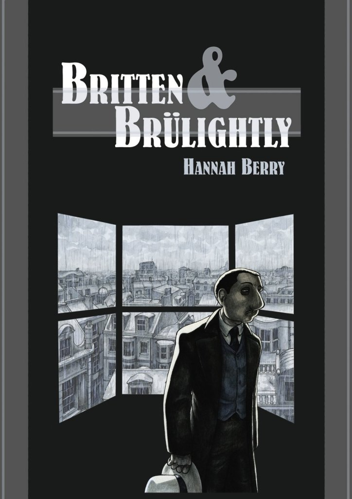 Britten & Brülightly by Hannah Berry