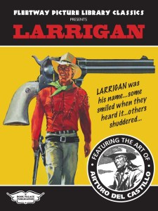 Fleetway Picture Library Classics presents Larrigan