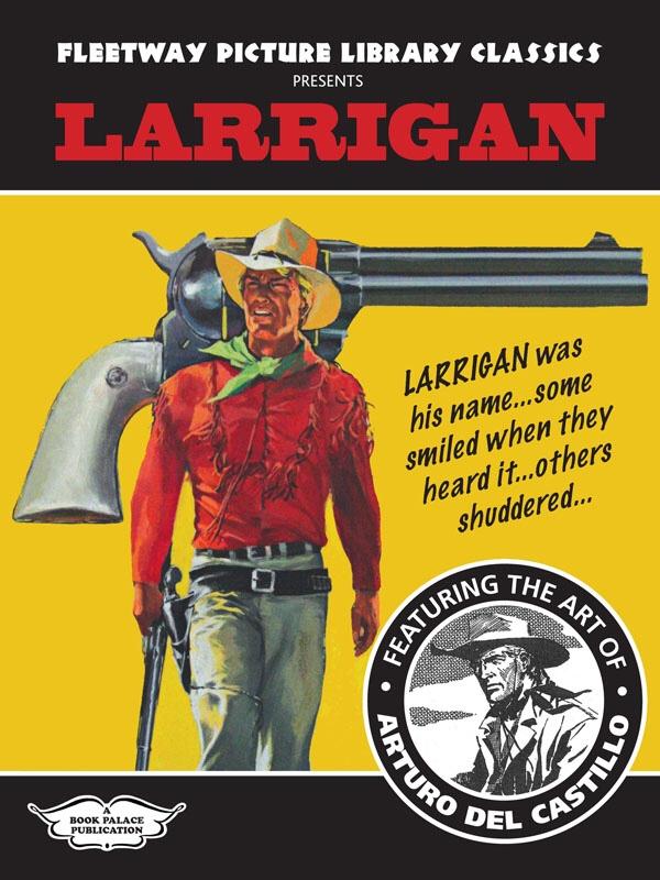 Fleetway Picture Library Classics presents Larrigan