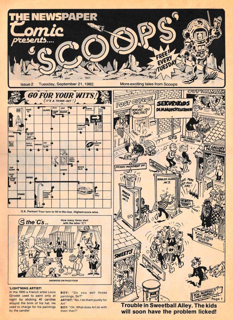 "Art on this page of SCOOPS Issue 2 (21st September 1982) by Ron Smith (masthead); with Brian Walker providing the art for ""Trouble in Sweetball Alley"""