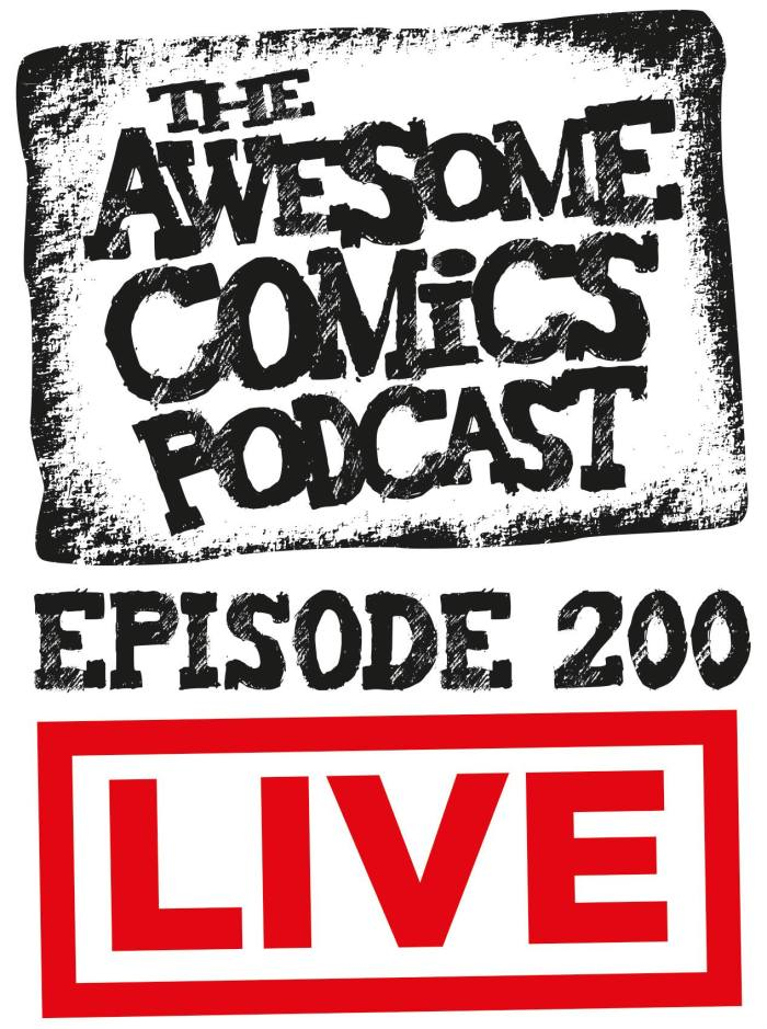 Awesome Comics Podcast Episode 200