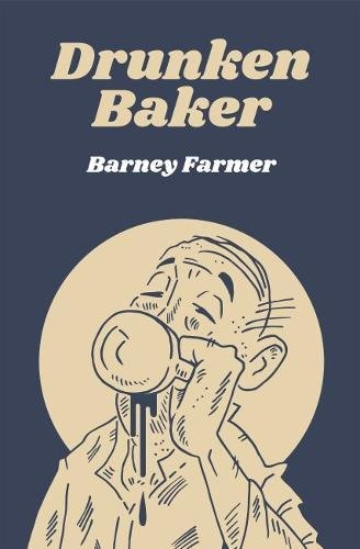 Drunken Baker by Barney Farmer