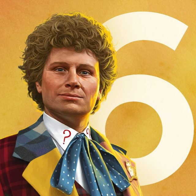 """""""Change, my dear! And it seems not a moment too soon."""" - The Sixth Doctor"""