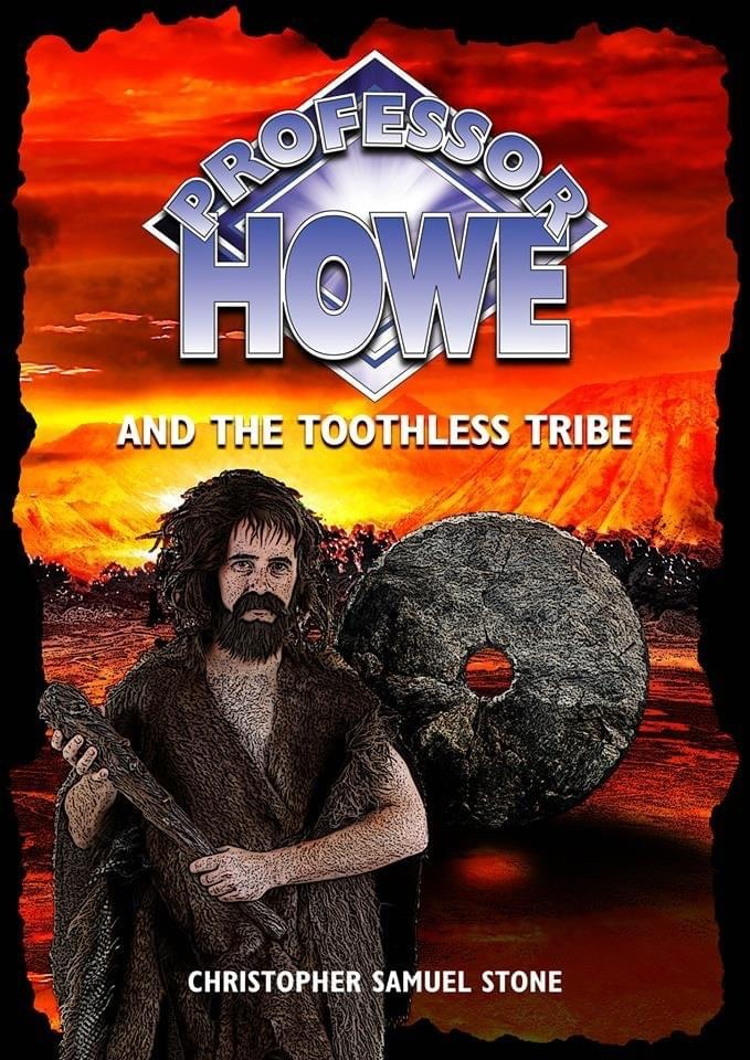 Professor Howe and the Toothless Tribe by Christopher Samuel Stone