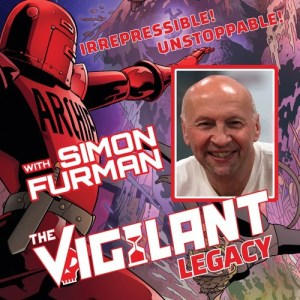 The 2000 AD Thrill-Cast: Simon Furman on The Vigilant
