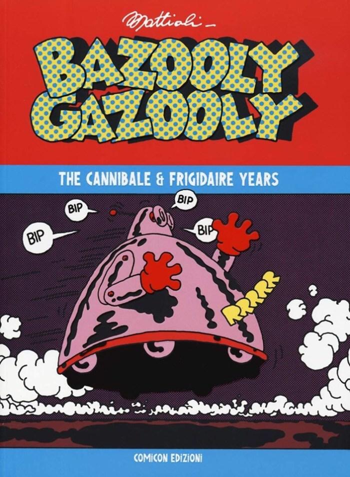 Bazooly Gazooly by Massimo Mattioli