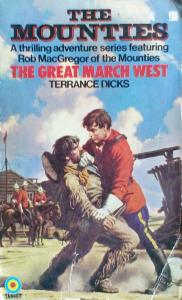 The Mounties: The March West by Terrance Dicks