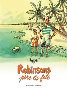 Robinson, Pere et Fils(Robinson, Father and Son) by Didier Tronchet