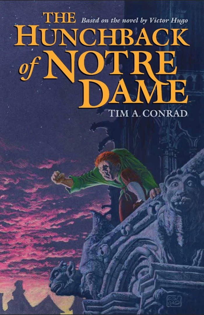 The Hunchback of Notre Dame adapted by Tim A. Conrad