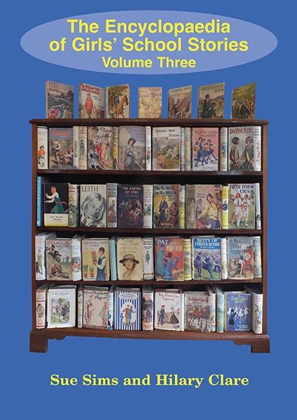 Encyclopaedia of Girls' School Stories Volume Three