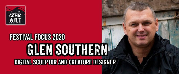 Lakes Festival Focus 2020: Digital Sculptor and Creature Designer Glenn Southern