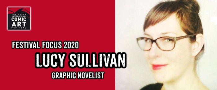 Lakes Festival Focus 2020: Graphic Novelist Lucy Sullivan