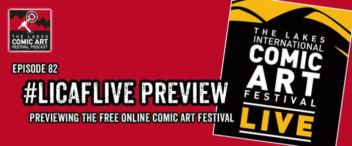 Lakes International Comic Art Festival Podcast Episode 82 - LICAF Live Preview