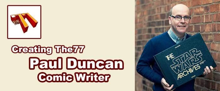 Meet The77: Comic Writer Paul Duncan