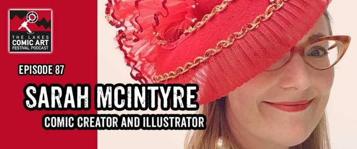 Lakes International Comic Art Festival Podcast Episode 87 - Sarah McIntyre