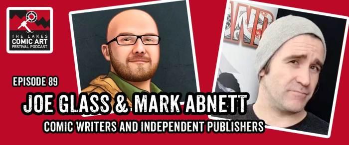 Lakes International Comic Art Festival Podcast Episode 89 -comics writers Joe Glass and Mark Abnett