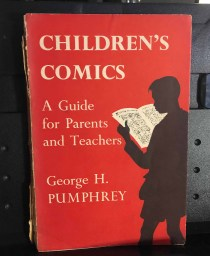 Children's Comics - A Guide for Parents and Teachers by George H. Pumphrey