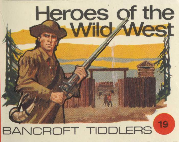Bancroft Tiddlers 19 - Heroes of the Wild West